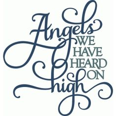 Silhouette Design Store - View Design angels we have heard on high - layered phrase Christmas Vinyl, Christmas Words, Homemade Christmas Cards, Christmas Signs, Christmas Angels, Christmas Loading, Christmas Neighbor, Christmas Pageant, Christmas Stencils