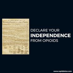 Declare your Independence from Opioids! #IndependenceDay #4thofJuly #Opioids #Addiction #DrugAbuse #SubstanceAbuse