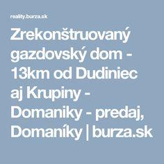 Zrekonštruovaný gazdovský dom - 13km od Dudiniec aj Krupiny - Domaniky - predaj, Domaníky | burza.sk