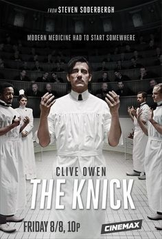 The Knick (2014): So far, so good.. Clive Owen leading the pack, extra bonus..