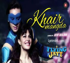 Khair Mangda Lyrics – A Flying Jatt | Atif Aslam | Lyrimint.com