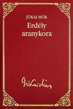 Jókai Mór: Erdély aranykora Literature, Books, Literatura, Livros, Livres, Book, Libri, Libros