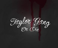 Download free for Android musicians wallpaper Taylor Gang Or Die