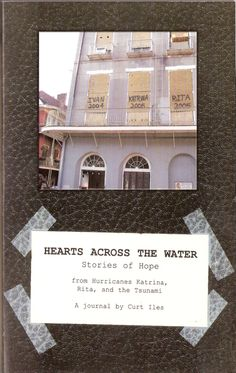 Our 4th book, Hearts across the Water, features stories of hope from the Asian tsunami and hurricanes Katrina and Rita.