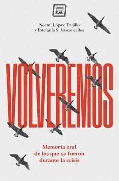 Volveremos (Noemí López Trujillo/Estefanía S.Vasconcellos) Diseño cubierta: Álvaro Valiño
