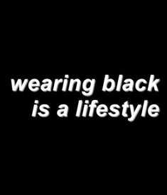Wearing black is a lifestyle. Black is Black. Black, black and always black. Black Pics, Black Love, Color Black, Goth Quotes, Me Quotes, Qoutes, Refugees, Jace Lightwood, Yennefer Of Vengerberg
