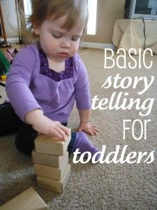 Language/Literacy - Teach toddlers how to be storytellers ... start by telling a story about what he/she is doing, then continue, and eventually he/she may pick up and begin telling his/her own story about his/her actions
