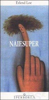 Naif.Super | Erlend Loe