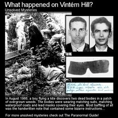 What Happened on Vintem Hill? Here is a rather strange unsolved mystery. Bodies discovered on a hill in Brazil along with two lead masks and a very strange note. Head to this link to learn more: http://www.theparanormalguide.com/blog/what-happened-on-vintem-hill