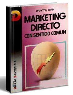 📖  👉 Marketing directo con sentido común – Drayton Bird – #PDF – #Ebook  👉 http://librosayuda.info/2017/01/20/marketing-directo-con-sentido-comun-drayton-bird-pdf-ebook/