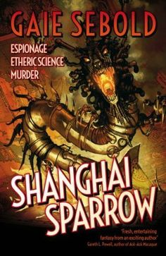 Shanghai Sparrow, by Gaie Sebold.