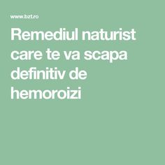 Remediul naturist care te va scapa definitiv de hemoroizi