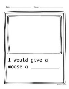 Reading response worksheet for:  If You Give A Moose A Muffin by Laura Numeroff