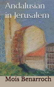 Andalusian in Jerusalem by Mois benarroch - OnlineBookClub.org Book of the Day! @OnlineBookClub