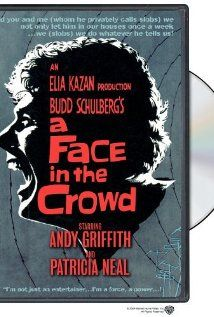 A Face in the Crowd starring Andy Griffith (A completely different Griffith than you've ever scene...very great acting in this.)