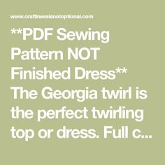 **PDF Sewing Pattern NOT Finished Dress** The Georgia twirl is the perfect twirling top or dress. Full circle skirt and a bodice the crosses under...