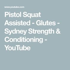 Pistol Squat Assisted - Glutes - Sydney Strength & Conditioning - YouTube