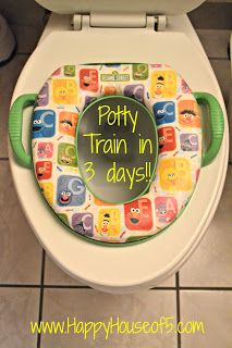 "Potty train in three days. ~Just a good way to think about it. I really like the ""travel potty"" idea that is on here. Might get one someday.~AB"