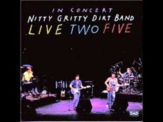 ▶ Nitty Gritty Dirt Band - Ripplin' Waters. wmv - YouTube