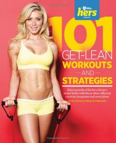 101 Get-Lean Workouts And Strategies For Women (101 Workouts): Muscle