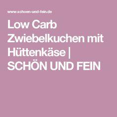 Low Carb Zwiebelkuchen mit Hüttenkäse | SCHÖN UND FEIN