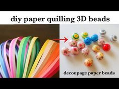diy||Paper Quilling 3D Beads||making Quilling Paper beads ||Quilled decoupage beads - YouTube