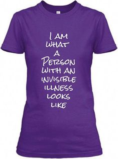 30b47908 I Am What A Person With An Invisible Illness Looks Like Purple Women's T- Shirt