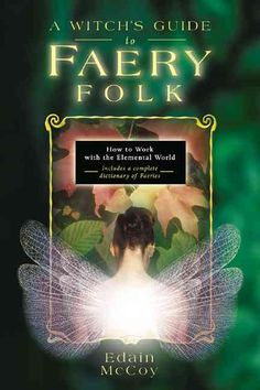 Precision Series A Witch's Guide to Faery Folk: Reclaiming Our Working Relationship With Invisible Helpers