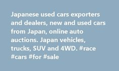 Japanese used cars exporters and dealers, new and used cars from Japan, online auto auctions. Japan vehicles, trucks, SUV and 4WD. #race #cars #for #sale http://car.nef2.com/japanese-used-cars-exporters-and-dealers-new-and-used-cars-from-japan-online-auto-auctions-japan-vehicles-trucks-suv-and-4wd-race-cars-for-sale/  #used japanese cars # Worldwide Showa Tsusho Co. LTD, is one of the most experienced[...]