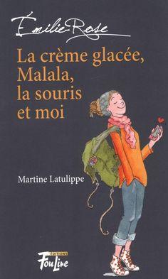 Chevaliers chevronnés, niveau 3 (10-12 ans) : La crème glacée, Malala, la souris et moi / Martine Latulippe.