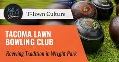 Tacoma Lawn Bowling Club: Reviving ... New Tacoma, Music Photographer, Little Library, Baking Company, Library Programs, Taking Pictures, Bowling, Childrens Books, Lawn