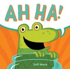 """Another minimalist great--uses only """"ah"""" """"ha!"""" and """"ah ha!"""" to create a suspensful story of triumphs, slip-ups, and one-ups.  By the end my kiddos were intuitvely filling in the appropriate """"ah,"""" """"ha!"""" or """"ah ha!"""" by looking at the pictures--yes!"""