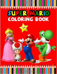 Super Mario Coloring Book: Best Mario Coloring Book is full of high-quality illustrations in black and white. You can color your favorite characters . a wonderful gift for you, Buy now and enjoy! Super Mario Rpg, Super Mario Kart, Super Mario World, Super Mario Brothers, Amazon Coloring Books, Super Mario Sunshine, Mario Run, Best Books To Read, Man Caves