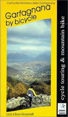Garfagnana by Bicycle : Cycle Touring and Mountain Bike by Lucia Giovannetti. $43.02. Publication: May 1, 2001. Publisher: Tamari Montagna Edizioni (May 1, 2001)