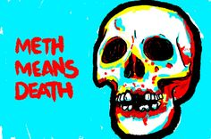 METH MEANS DEATH