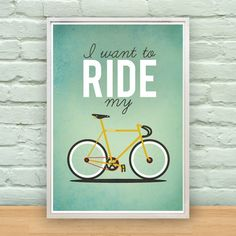 I Want To Ride My Bicycle A2 Poster by MilliJane on Etsy - Love this for Logans room