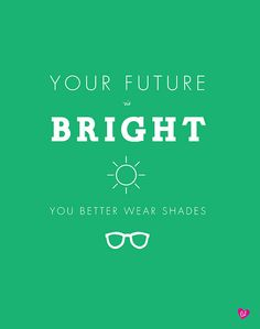 Our Future Looks Bright Optometry Humor, Optometry Office, Vision Quotes, Eye Facts, Eye Quotes, Optical Shop, Eye Doctor, Bright Future, Work Humor