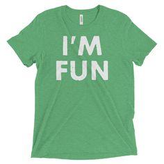 I'm Fun: Unisex T-Shirt