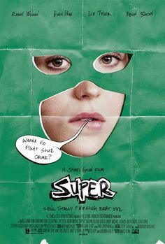 Super [2011] directed by James Gunn, starring Rainn Wilson, Ellen Page, Liv Tyler, Kevin Bacon, Gregg Henry, Michael Rooker, Andre Royo, Sean Gunn, Stephen Blackheart, Don Mac, Linda Cardellini, and Nathan Fillion.