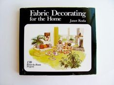 1976 Interior Design Book Fabric Decorating For The Home By Jane Roda 254 Pgs. 130 Room Projects Illustrated Step By Step Instructuions