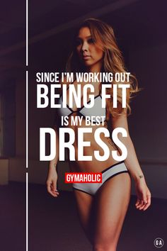 Since I'm working out, being FIT is my best dress!