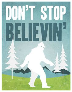 Don't stop believin' Big Foot - Poster yeti sasquatch cute aqua blue green white clean modern minimal print nursery office wall art decor Nursery Office, Office Wall Art, Finding Bigfoot, Bigfoot Sasquatch, Loch Ness Monster, Creeped Out, Making Ideas, Wall Art Decor, Just For You