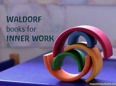 Waldorf books for inner work ~ Happy Whimsical Hearts