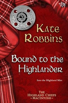 Bound to the Highlander (The Highland Chiefs) (Volume Good Books, Books To Read, Reading Books, Mists Of Avalon, Historical Romance, Book Themes, Book Characters, Book 1, Book Notes