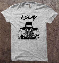 Beyonce Quote T-shirt Beyonce Tee I Slay  Lyric by uNiklyCharmed