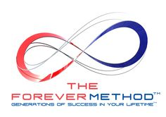 The Forever Method.™  Generations Of Success In Your Lifetime.™