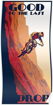 retro style mountain bike poster: Good to the Last Drop Posters