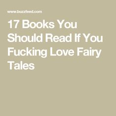 17 Books You Should Read If You Fucking Love Fairy Tales