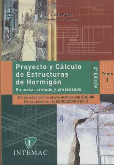 Calavera J. Proyecto y cálculo de estructuras de hormigón 2ª ed. v.1. 2 ejemplares