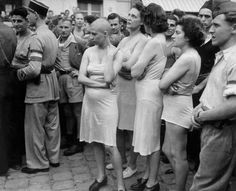 French women who have been accused of having affairs with German soldiers are stripped down to their underwear, some with heads shaved, as part of their public humiliation. 1944